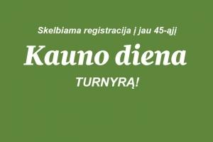 """""""Kauno dienos"""" turnyras sugrįžta! Skelbiama registracija į jau 45-ąjį turnyrą"""